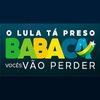 Lula Tá Preso Babaca