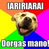 Dorgas, mano!