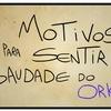 5 MOTIVOS PARA SENTIR SAUDADE DO ORKUT